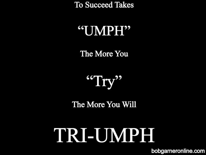 succeed takes umph - triumph