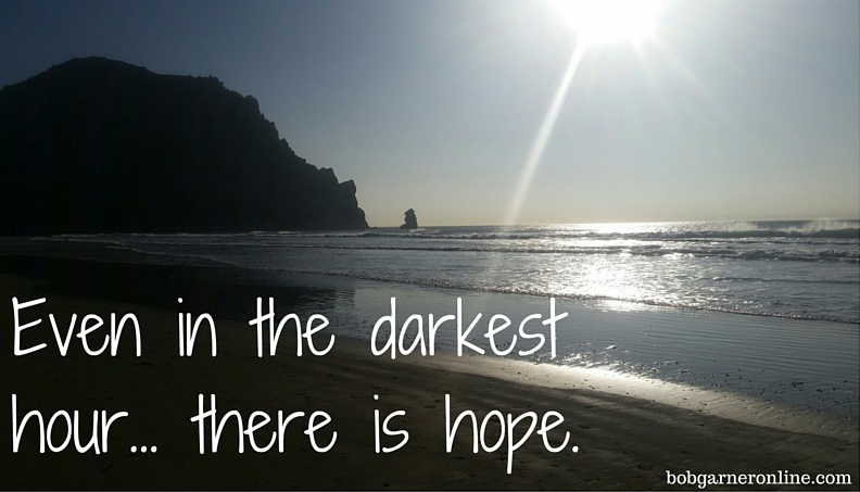Even in the darkest hour... there is hope.