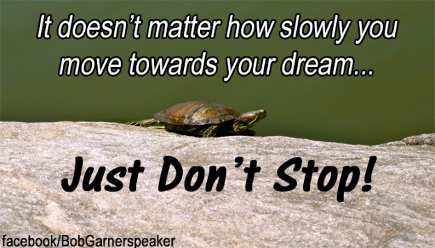 Goals - Just don't stop slowly turtle from bob garner funny motivational speaker