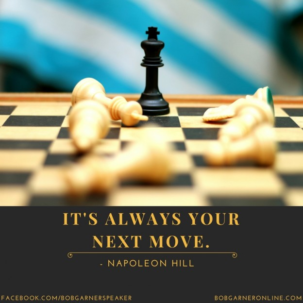 power of choice,your next move,it's your move,you choose response,decide to act,how to choose,your next move,it's your move post,motivational post,bob garner author,bob garner speaker