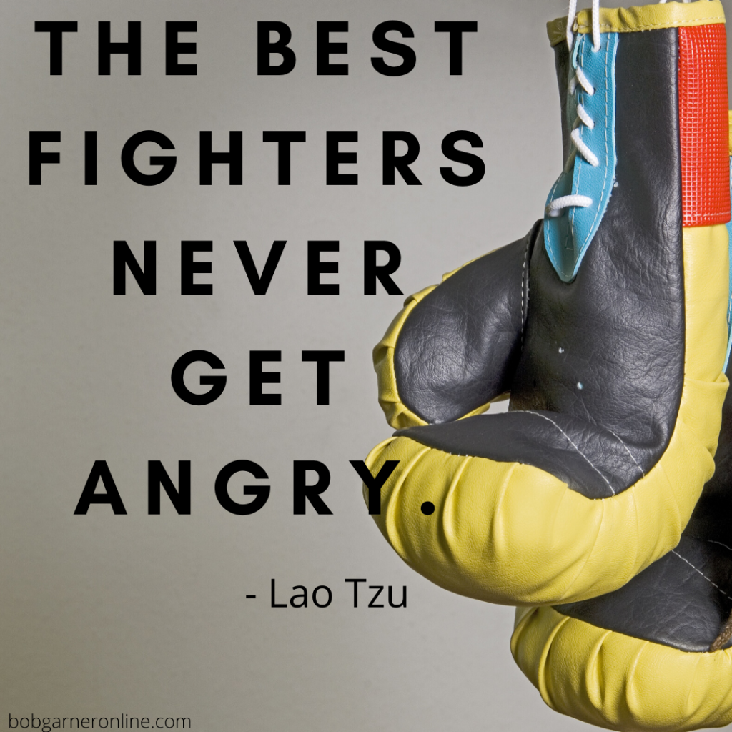 Control Your Anger: The Best Fighters Never Get Angry Lao Tzu Quotes