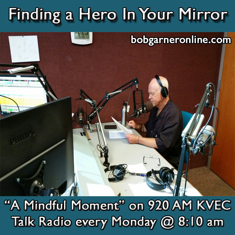 KVEC Inspiring Talk Radio Bob Garner Stories Finding a Hero in your Mirror Storyteller Motivational Speaker