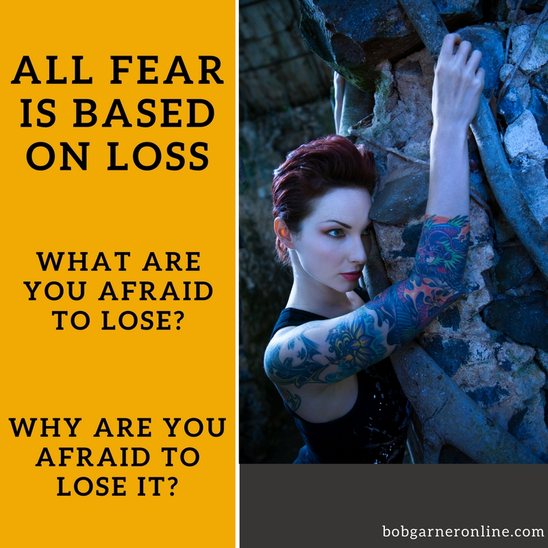 fear is based on loss story bob garner inspiring news talk radio host
