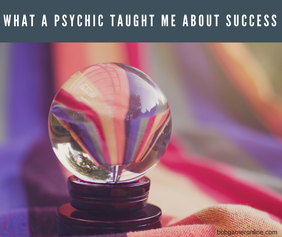 What a Psychic Taught Me About Success