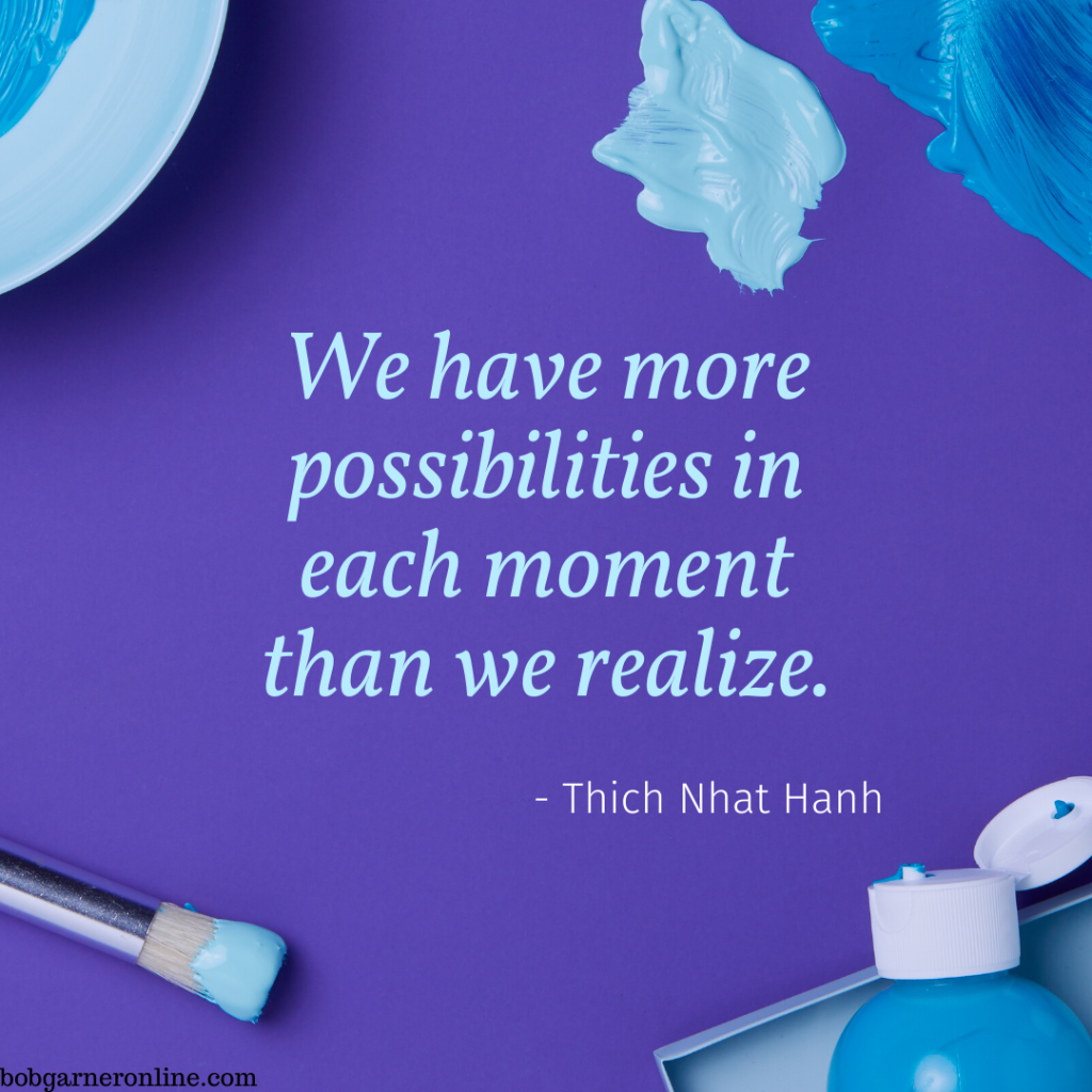 Possibilities Than You Realize Thich Nhat Hanh quotes