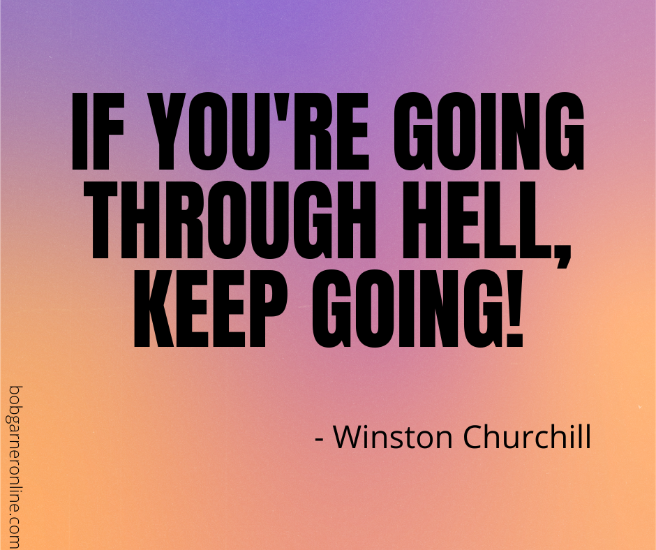 If You're Going Through Hell Keep Going - Churchill 7 Steps to Help You Keep Going Through 2020 Hell